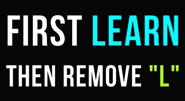 """First Learn Then Remove """"L"""""""