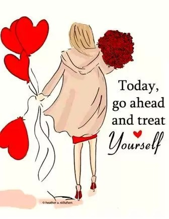 Today, Go Ahead and Treat Yourself