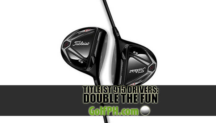 Titleist 915 Drivers Double the Fun