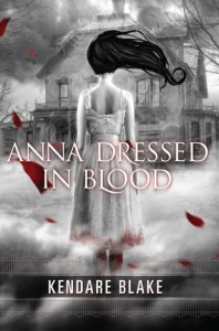 Anna Dressed In Blood, Kendare Blake, Book COver