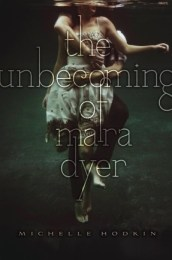 The Unbecoming of Mara Dyer, Book Cover, Michelle Hodkin