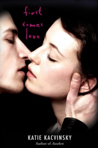 First Comes Love Katie Kacvinsky Book Cover