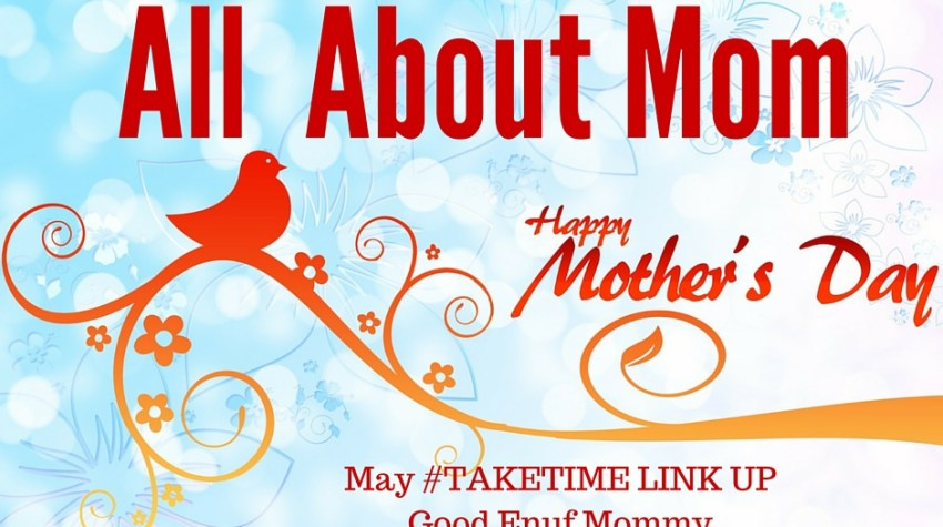 Mother's Day Link Up