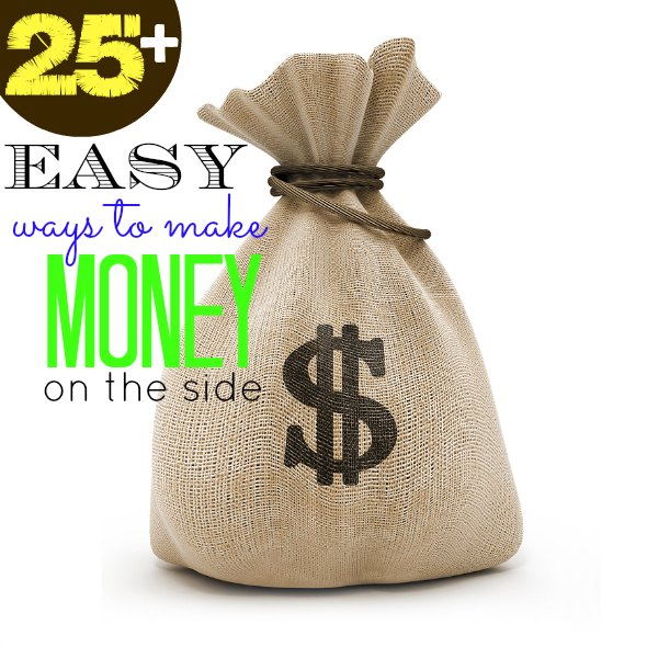 25+ Easy Ways to Earn Extra Income Make Extra Money On The Side