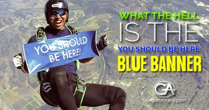 What the Hell is the You Should Be Here Blue Banner
