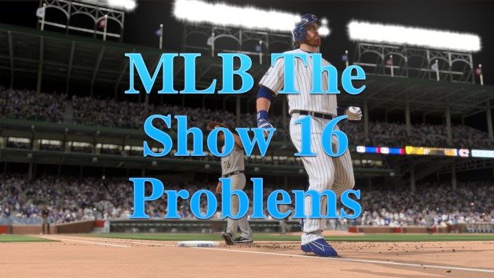 What you need to know about MLB The Show 16 problems.