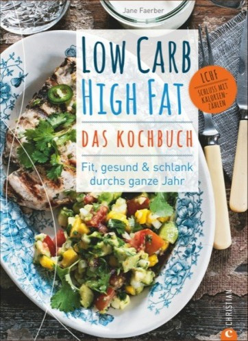 Log Carb High Fat Kochbuch Jane Faerber