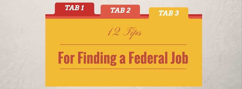 12 Tips on Navigating the Federal Job Application Process