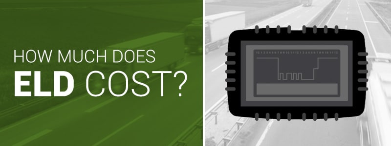 How Much Does ELD Cost? Electronic Logging Device Price ELD Price