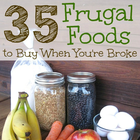 35 Frugal Foods to Buy When You're Broke
