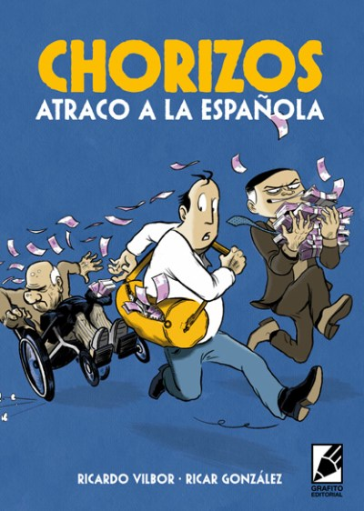 Portada de el cómic CHORIZOS. Atraco a la española