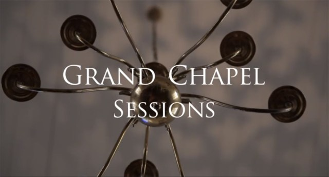 Introducing Grand Chapel Sessions