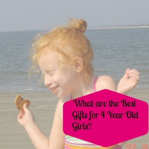 what are the best gifts for 4 year old girls?