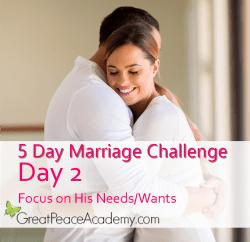 Marriage Challenge: Focus on His Needs