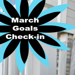 Goals Check-in for March