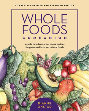 Dianne Onstad's Whole Foods Companion, A Charming and Chock-Full Book
