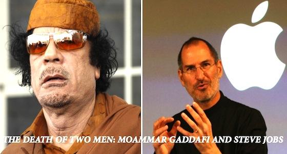 The Death of Two Men – Muammar Gaddafi and Steve Jobs