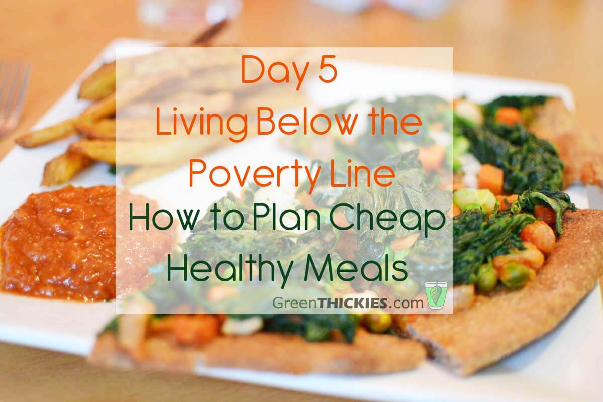 Living below the poverty line day 5 how to plan cheap healthy meals