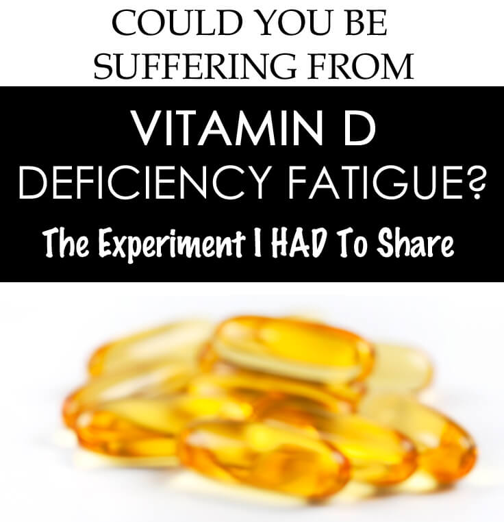 Could you be suffering from Vitamin D Deficiency Fatigue? My experiments
