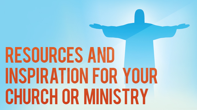 Resources and Inspiration for your Church or Minsitry