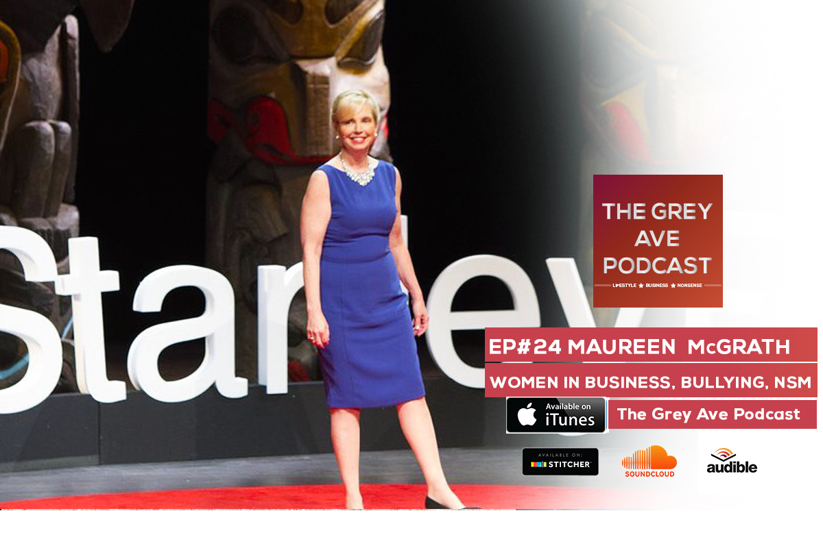 EP#24 Maureen McGrath - WOMEN IN BUSINESS, SEXTALK, HARASSMENT, NSM
