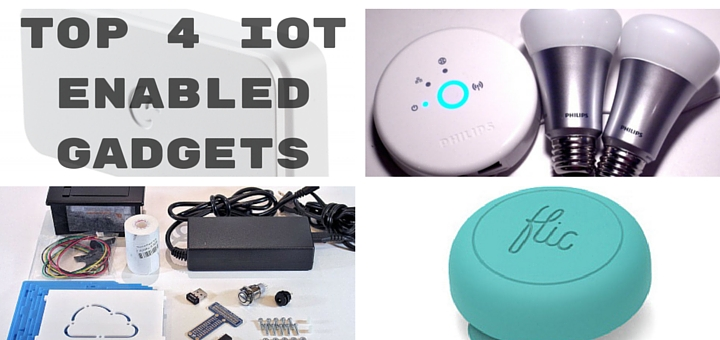 Top 4 IoT Enabled Gadgets