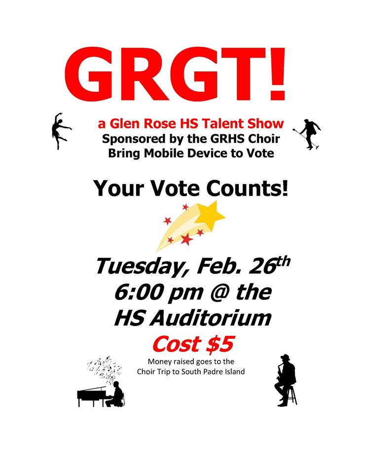 Glen Rose High School Talent Show \u2013 Tuesday, February 26 6PM \u2013 Glen