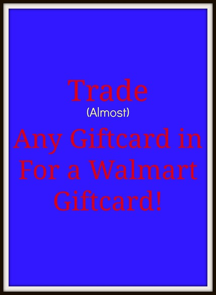 Exchange Giftcards From Over 200 Merchants for a Walmart Giftcard