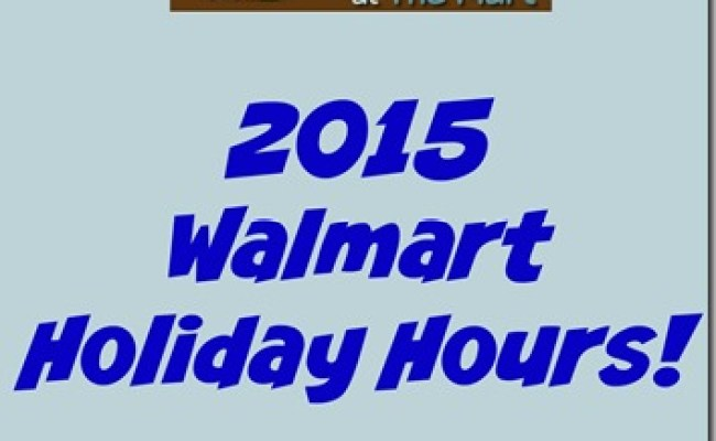 2015 Walmart Holiday Hours