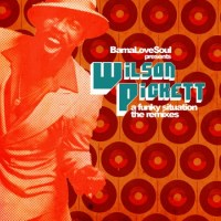 Download: WILSON PICKETT // A Funky Situation Remixes via Bama Loves Soul