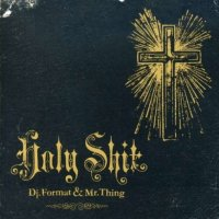 Download: MR THING x DJ FORMAT // Holy Shit
