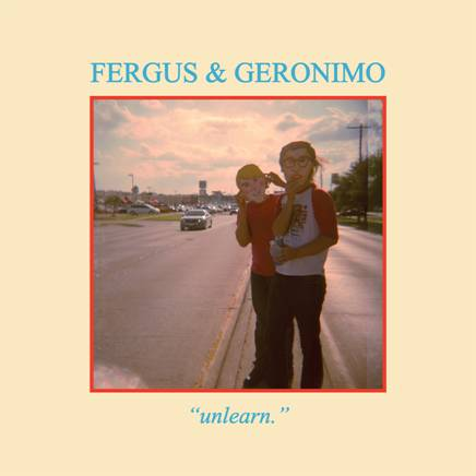 Fergus & Geronimo - Harder Than It's Ever Been b/w Last Letter