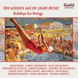 The Golden Age of Light Music: Holidays For Strings