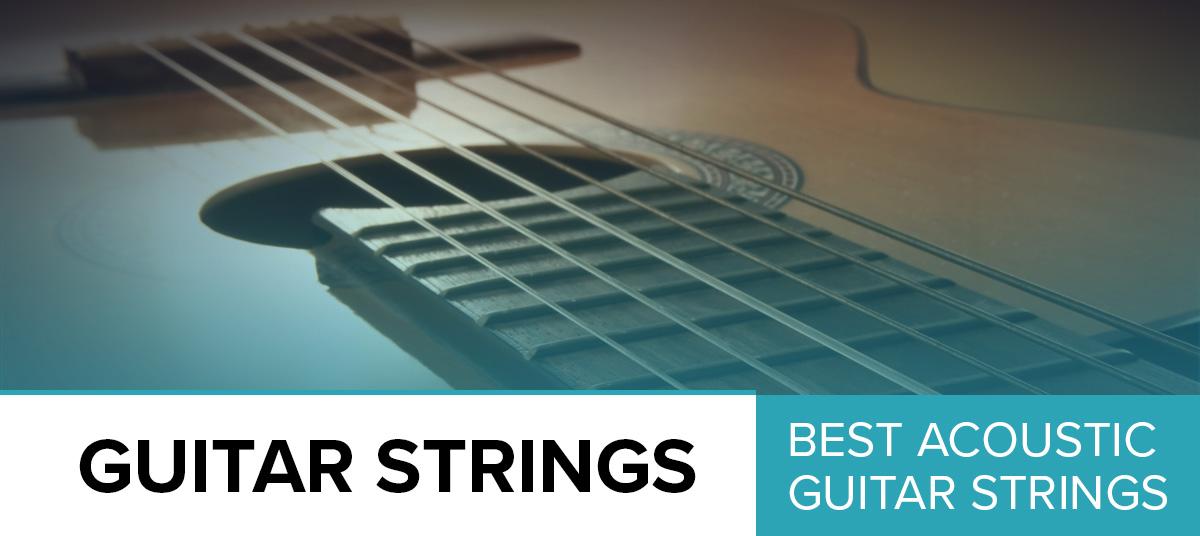 8 Best Acoustic Guitar Strings 2018 Updated Guide GuitarFella
