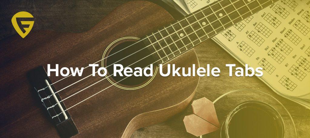 How to Read Ukulele Tabs (2019) - GuitarFella