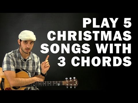 Play 5 Christmas Songs with 3 Chords   Beginner guitar lesson ...