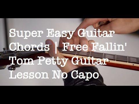 Super Easy Guitar Chords | Free Fallin\' Tom Petty Guitar Lesson No ...