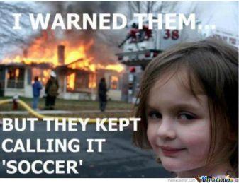 It's Football not Soccer