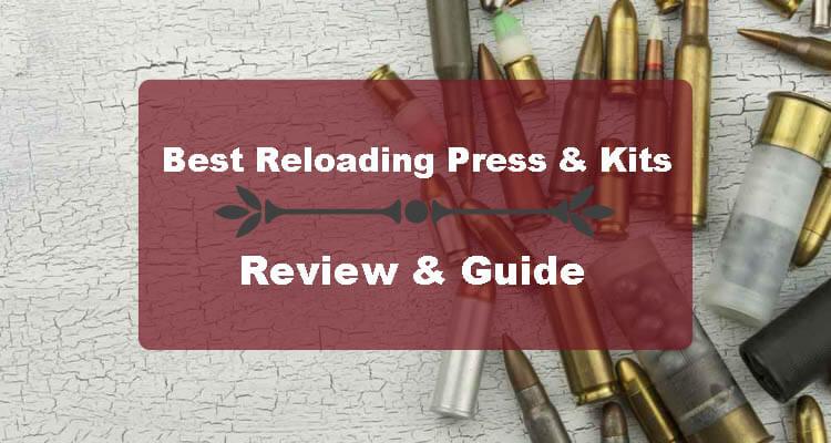 Best Reloading Presses  Kits For The Money