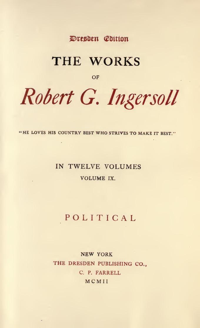 The Works of Robert G Ingersoll, Volume 9 (of 12) by Robert G