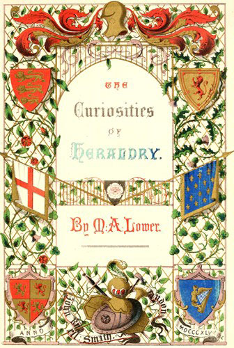 The Curiosities of Heraldry, by M A Lower\u2014A Project Gutenberg eBook