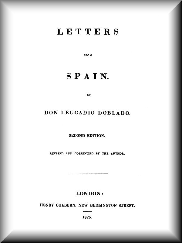 Letters From Spain, by Joseph Blanco White\u2014A Project Gutenberg eBook