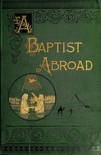 The Project Gutenberg eBook of A Baptist Abroad, by Walter Andrew