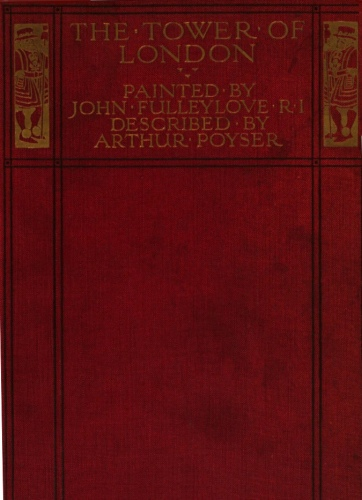 The Project Gutenberg eBook of The Tower Of London, by John Fulleylove