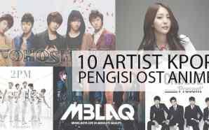 10 Artis K-Pop yang Pernah Menyanyikan OST Anime