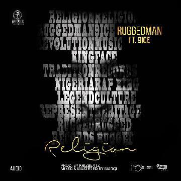 DOWNLOAD-MP3-Ruggedman-ft.-9ice-–-Religion-