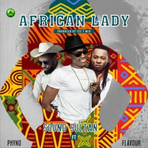 DOWNLOAD-MP3-Sound-Sultan-–-African-Lady-Ft.-Phyno-Flavour-habanaija.com_