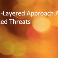 A Multi-layered Approach Against Advanced Threats