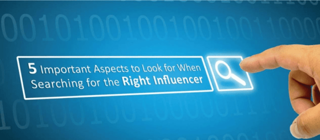5 Important Aspects to Look for When Searching for the Right Influencer