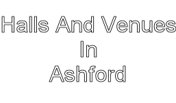 halls and venues in ashford image